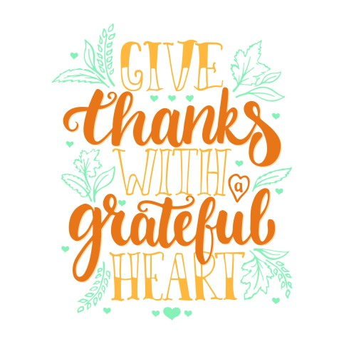 Give thanks with a greatful heart - Thanksgiving day lettering calligraphy phrase with leaves and hearts. Autumn greeting card isolated on the white background.jpg
